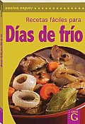 Recetas Faciles Para Dias De Frio/ Easy Recipes for Cold Days Cover