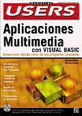 Creacion de Aplicaciones Multimedia Con Visual Basic: Desarrollo Desde Cero de un Proyecto Completo with CDROM (PC Users; La Computacion Que Entienden Todos)
