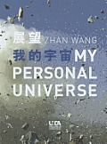 Zhan Wang: My Personal Universe Cover