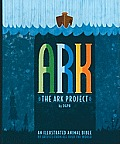 Ark The Ark Project An Illustrated Animal Bible by Artists From All Over the World