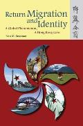 Return Migration and Identity: A Global Phenomenon, a Hong Kong Case
