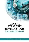 Global Strategic Developments: A Futuristic Vision