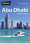 Abu Dhabi Complete Residents Guide, 10th (Explorer - Residents' Guides)