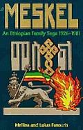 Meskel: An Ethiopian Family Saga, 1926-1981
