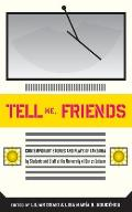 Tell Me Friends Tell Me Friends: Contemporary Stories and Plays of Tanzania Contemporary Stories and Plays of Tanzania
