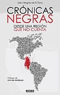 Cronicas Negras: Desde una Region...
