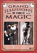 Grand Illusions:Story of Magic