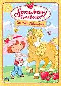 Strawberry Shortcake:Get Well Adventu