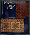 Central Asian Rugs A Detailed Presentation of the Art of Rug Weaving in Central Asia in the Eighteenth & Nineteenth Century