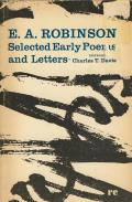 Edwin Arlington Robinson Selected Early Poems & Letters