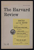 Harvard Review; Volume 1 Number 4, Summer 1963; Drugs and the Mind