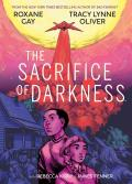 The Sacrifice of Darkness by Roxane Gay and Tracy Lynne Oliver (Event Ticket and Book)
