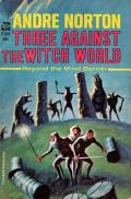 Three Against The Witch World: Witch World: Estcarp 3