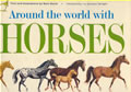 Around The World With Horses 1st Edition