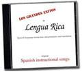 Los Grandes Exitos de Lengua Rica Featuring 19 original Spanish Instructional Songs