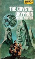 The Crystal Gryphon: Witch World: High Hallack: Gryphon Saga 1