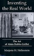 Inventing the Real World: The Art of Alain Robbe-Grillet