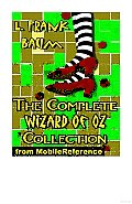 The Complete Wizard of Oz Collection: By L. Frank Baum