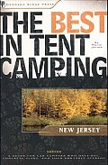 The Best in Tent Camping: A Guide for Car Campers Who Hate RVs, Concrete Slabs, and Loud Portable Stereos. New Jersey