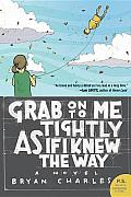 Grab On to Me Tightly As If I Knew the Way (P.S.)