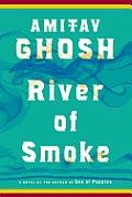 River of Smoke: A Novel
