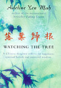 Watching The Tree A Chinese Daughter Reflects on Happiness Spiritual Beliefs & Universal Wisdom