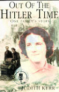 Out Of The Hitler Time One Familys Story
