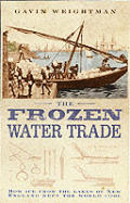 Frozen Water Trade How Ice From New England Lakes Kept The World Cool