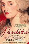Perdita The Leterary Theatrical Scandalous Life Of Mary Robinson