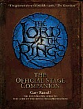 Lord of the Rings Official Stage Companion Staging the Greatest Show on Middle Earth