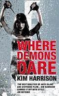 Where Demons Dare Kim Harrison