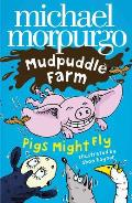 Pigs Might Fly by Michael Morpurgo