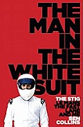 Man in the White Suit The Stig Le Mans the Fast Lane & Me