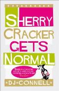 Sherry Cracker Gets Normal
