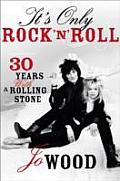 Its Only Rock N Roll 30 Years with a Rolling Stone