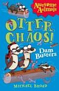 Otter Chaos - The Dam Busters