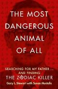 Most Dangerous Animal Of All Searching For My Father & Finding the Zodiac Killer