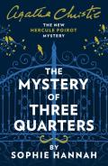 The Mystery Of Three Quarters: New Hercule Poirot 3