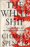White Ship Conquest Anarchy & the Wrecking of Henry Is Dream
