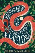 Hannah Green & Her Unfeasibly Mundane Existence
