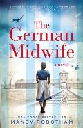 German Midwife A new voice in historical fiction for 2018 for fans of The Tattooist of Auschwitz