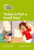 Today Is Not a Good Day!: Level 2