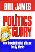Politics Of Glory How Baseballs Hall