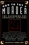 How To Try A Murder The Handbook For Amateur