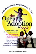 The Open Adoption Book: A Guide to Making Adoption Work for You