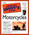 Complete Idiots Guide to Motorcycles 1st edition