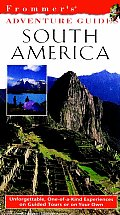 Frommers Adventure Guide South America 1st Edition
