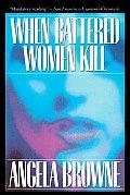 When Battered Women Kill