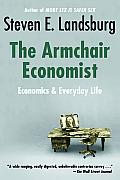 Armchair Economist Economics & Everyday Life