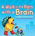 Walk In The Rain With A Brain